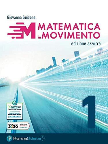 9788891917140: Matematica in movimento. Ediz. azzurra. Per il primo biennio delle Scuole superiori. Con e-book. Con espansione online (Vol. 1)