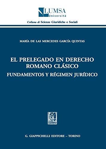 9788892102255: El Prelegado en derecho romano clàsico. Fundamentos y règimen juridico (Scienze giuridiche e sociali)