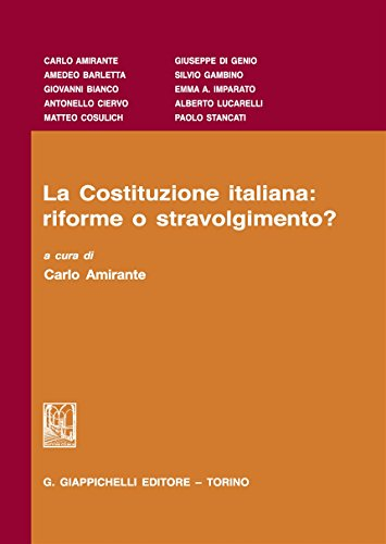 9788892103610: Costituzione italiana. Riforme o stravolgimento?