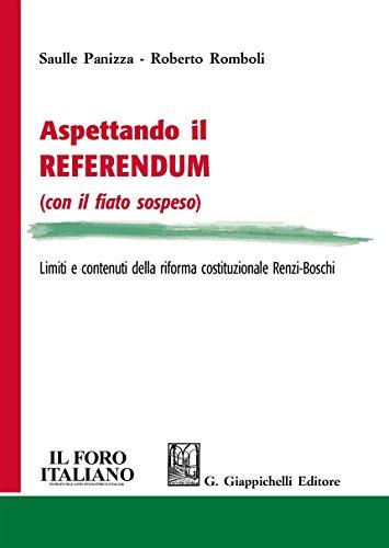 9788892104686: Aspettando il referendum (con il fiato sospeso). Limiti e contenuti della riforma costituzionale Renzi-Boschi