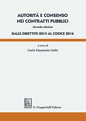 9788892110939: Autorità e consenso nei contratti pubblici. Dalle direttive 2014 al Codice 2016
