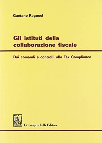 9788892114111: Gli istituti della collaborazione fiscale. Dai comandi e controlli alla Self Regulation