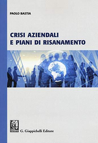 9788892118676: Crisi aziendali e piani di risanamento