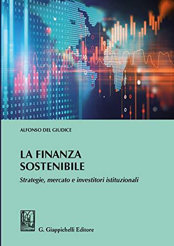 9788892131996: La finanza sostenibile. Strategie, mercato e investitori istituzionali