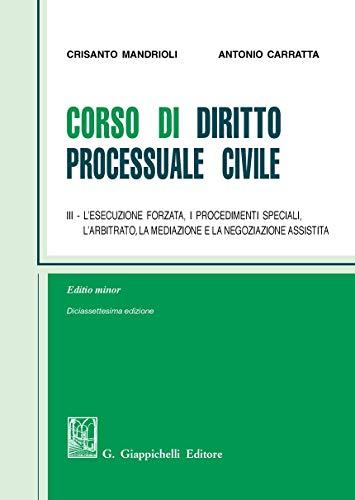 9788892134331: Corso di diritto processuale civile. Ediz. minore. L' esecuzione forzata, i procedimenti speciali, l'arbitrato, la mediazione e la negoziazione assistita (Vol. 3)