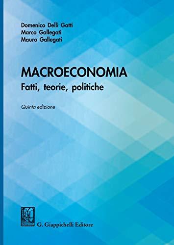 9788892136717: Macroeconomia. Fatti, teorie, politiche