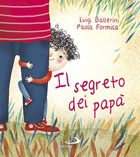 9788892217744: Il segreto dei papà (Vol.)