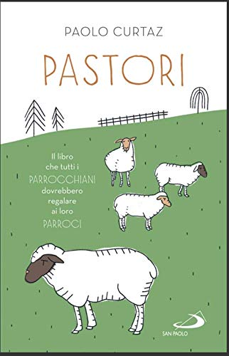 9788892222090: Pastori. Il libro che tutti i parrocchiani dovrebbero regalare ai loro parroci