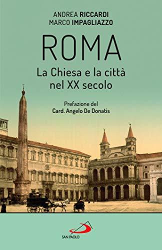 9788892223349: Roma. La Chiesa e la città nel XX secolo