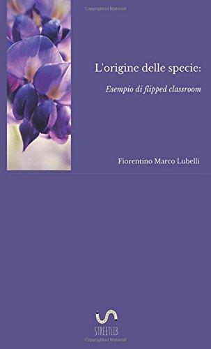 L'origine delle specie: esempio di flipped classroom: Lubelli, Fiorentino Marco