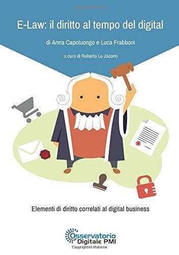 9788892597723: E-Law: il diritto al tempo del digital: Elementi di diritto correlati al digital business (Italian Edition)