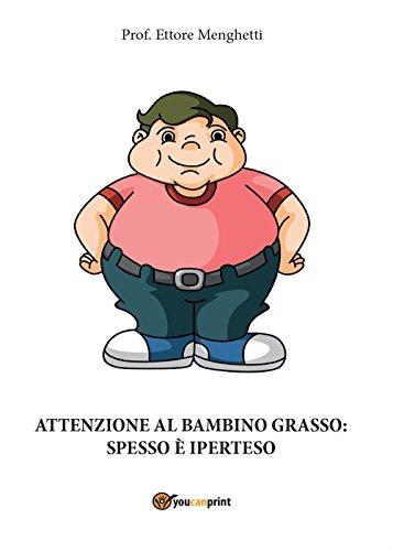 9788892602069: Attenzione al bambino grasso: spesso è iperteso (Youcanprint Self-Publishing)