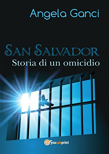 9788892614246: San Salvador. Storia di un omicidio (Youcanprint Self-Publishing)