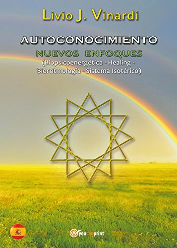 9788892617223: Autoconocimiento. Nuevos enfoques (biopsicoenergética, healing, biorritmología y sistema isotérico) (Youcanprint Self-Publishing)