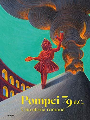 9788892820111: Pompei 79 d.C. Una storia romana