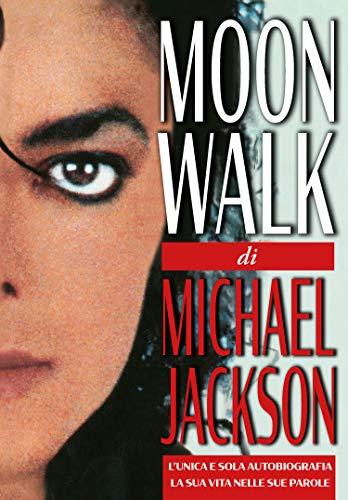 9788892880047: Moonwalk. L'unica e sola autobiografia, la sua vita nelle sue parole