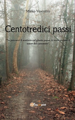 9788893063678: Centotredici passi (Italian Edition)