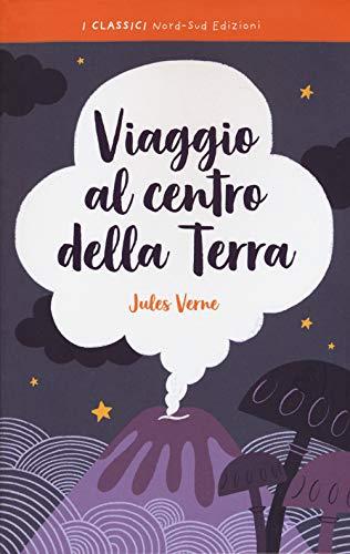 Viaggio al centro della terra (I classici): Verne, Jules