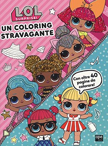 9788893093323: Un coloring stravagante. L.O.L Surprise!