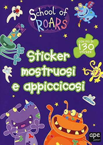 9788893094528: Sticker mostruosi e appiccicosi. School of Roars. Con adesivi. Ediz. a colori