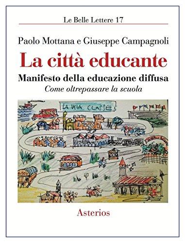 9788893130394: La città educante. Manifesto della educazione diffusa. Come oltrepassare la scuola