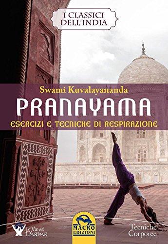 Pranayama. Esercizi e tecniche di respirazione: Kuvalayananda Swami