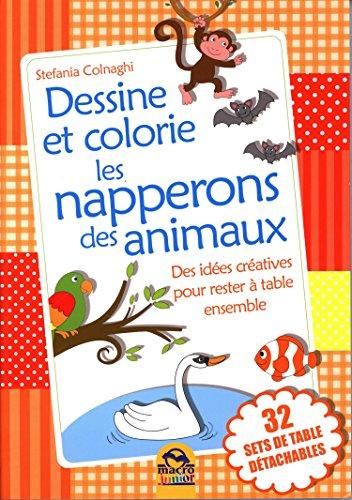 NAPPERONS DES ANIMAUX - DESSINE COLORIE: COLNAGHI STEFANIA