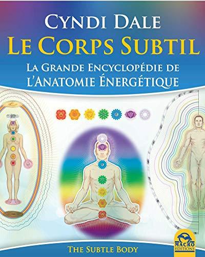 9788893192699: Le corps subtil : La grande encyclopédie de l'anatomie énergétique (Nouvelles pistes thérapeutiques)