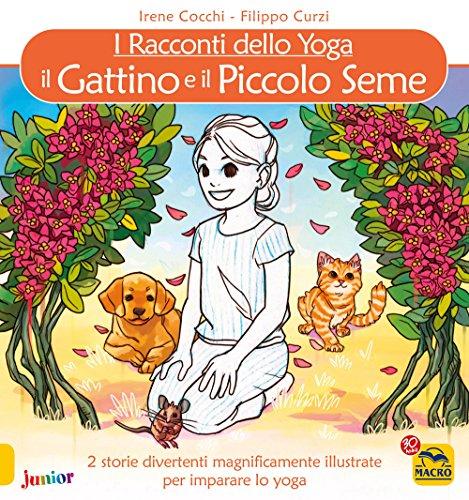 9788893196178: Il gattino e Il piccolo seme. I racconti dello yoga