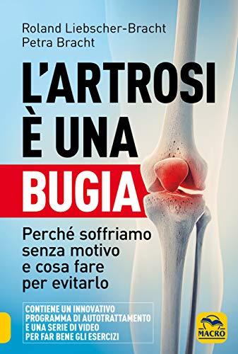 9788893198844: L'artrosi è una bugia. Perché soffriamo senza motivo e cosa fare per evitarlo