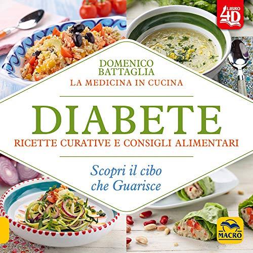 9788893198912: Diabete. Ricette curative e consigli alimentari. Scopri il cibo che guarisce. Con Contenuto digitale per download e accesso on line