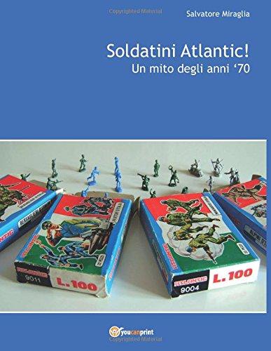9788893219334: Soldatini Atlantic! Un mito degli anni '70