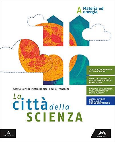 9788893242479: La città della scienza. Per la Scuola media. Con e-book. Con espansione online: A-B-C-D