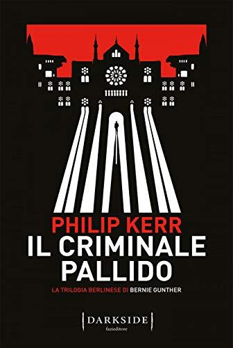 9788893256834: Il criminale pallido. La trilogia berlinese di Bernie Gunther (Vol. 2)