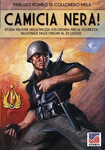 9788893272834: Camicia Nera!: Storia militare della Milizia Volontaria per la Sicurezza Nazionale dalle origini al 24 luglio: Volume 41