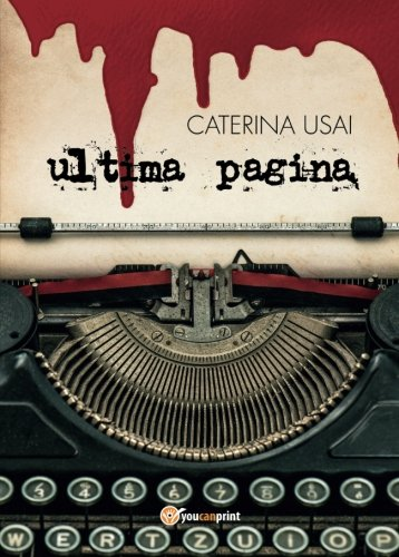 9788893321945: Ultima pagina (Narrativa)