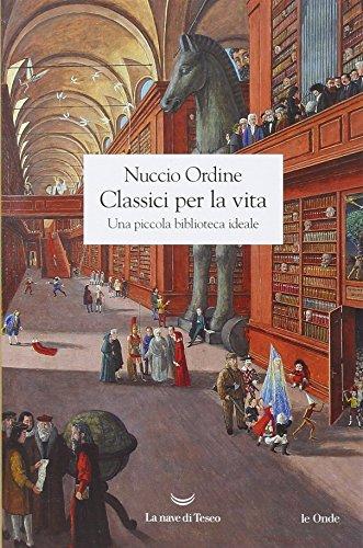 9788893440264: Classici per la vita. Una piccola biblioteca ideale (Le onde)
