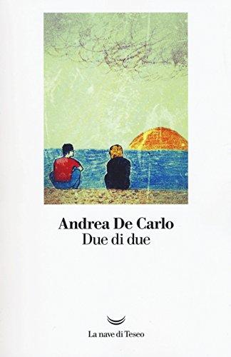 9788893443463: Due di due (I libri di Andrea De Carlo)