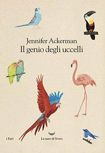 IL GENIO DEGLI UCCELLI: ACKERMAN J.