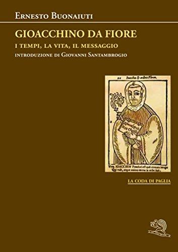Gioacchino Da Fiore: i tempi, la vita,: Ernesto Buonaiuti