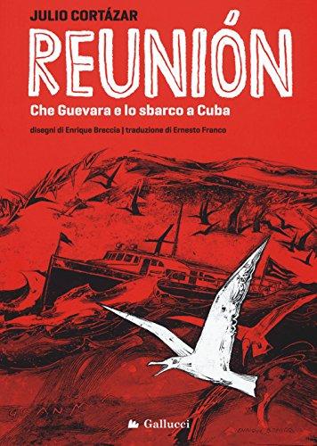 9788893481960: Reunión. Che Guevara e lo sbarco a Cuba. Ediz. illustrata