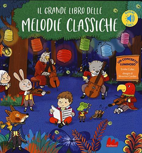 9788893486743: Il grande libro delle melodie classiche. Libro sonoro. Ediz. a colori
