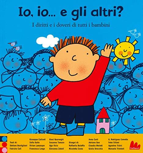 9788893486842: Io, io... e gli altri? I diritti e i doveri di tutti i bambini. Ediz. a colori