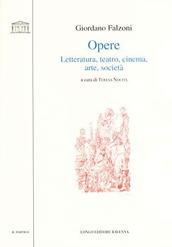 9788893500067: Opere. Letteratura, teatro, cinema, arte, società