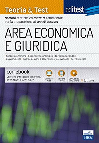 9788893620703: EdiTEST. Area economica e giuridica. Teoria & test. Nozioni teoriche ed esercizi commentati per la preparazione ai test di accesso