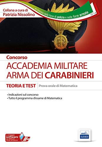 9788893622073: Concorso Accademia. Arma dei Carabinieri. Teoria e test. Prova orale di matematica