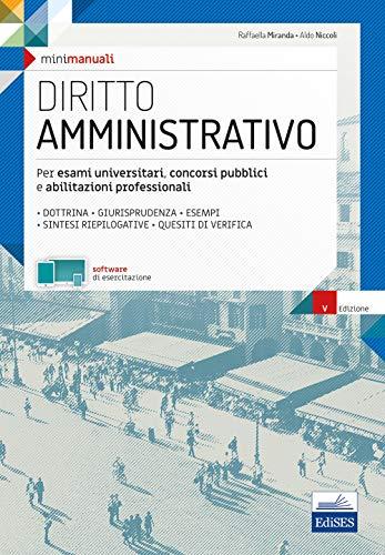 9788893622325: Diritto amministrativo. Per esami universitari, concorsi pubblici e abilitazioni professionali. Con software di esercitazione