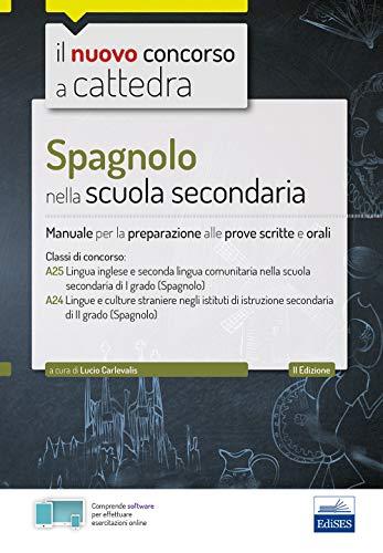 9788893622905: Spagnolo nella scuola secondaria: Manuale per prove scritte e orali