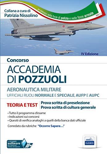 9788893624145: Concorso Accademia Aeronautica di Pozzuoli. Teoria e test per la prova scritta di preselezione. Con software di simulazione