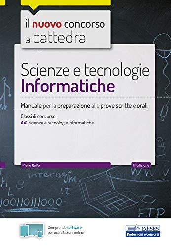 9788893624718: Scienze e tecnologie Informatiche: Manuale per la preparazione alle prove scritte e orali